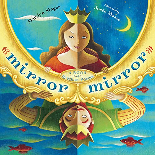 Mirror Mirror: A Book of Reverso Poems