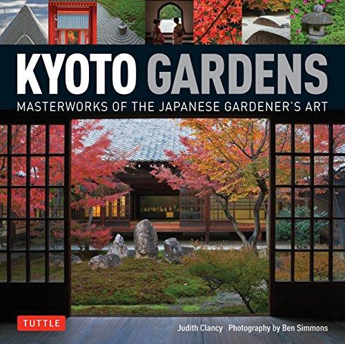 Kyoto Gardens /anglais: Masterworks of the Japanese Gardener's Art