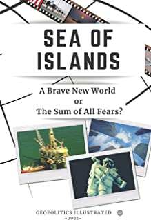 Sea of Islands: A Brave New World or The Sum of All Fears?