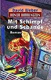Mit Schimpf und Schande: Honor Harrington, Bd. 4. Roman