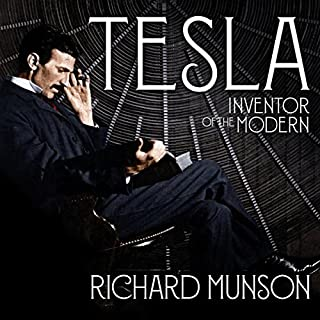 Tesla     Inventor of the Modern              By:                                                                                                                                 Richard Munson                               Narrated by:                                                                                                                                 Charles Constant                      Length: 9 hrs and 10 mins     45 ratings     Overall 4.5