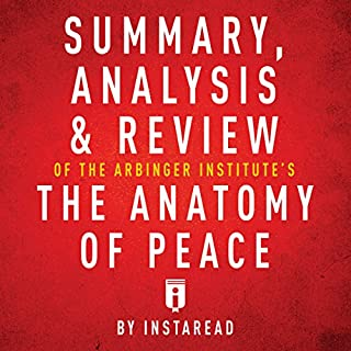 Summary, Analysis & Review of The Arbinger Institute's The Anatomy of Peace by Instaread cover art