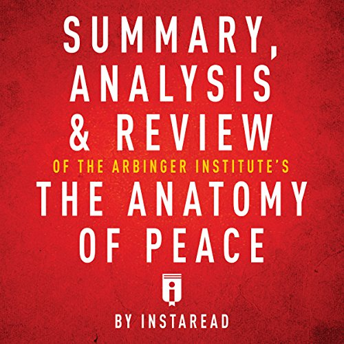 Summary, Analysis & Review of The Arbinger Institute's The Anatomy of Peace by Instaread audiobook cover art
