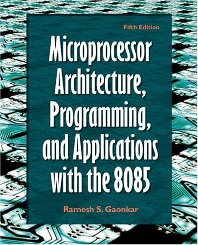 Compare Textbook Prices for Microprocessor Architecture, Programming, and Applications with the 8085 5 Edition ISBN 9780130195708 by Gaonkar, Ramesh S.