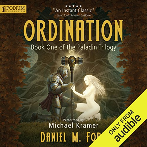 Ordination     The Paladin Trilogy, Book 1              By:                                                                                                                                 Daniel M. Ford                               Narrated by:                                                                                                                                 Michael Kramer                      Length: 18 hrs and 42 mins     1,256 ratings     Overall 4.5