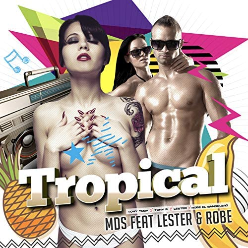 MDS, Tony Toba & Tony R feat. Lester & Robe El Bandolero
