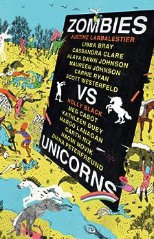 Zombies Vs Unicorns by [Holly Black, Justine Larbalestier]
