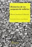 Memorias De Un Sargento De Milicias (LA BALSA DE PIEDRA)