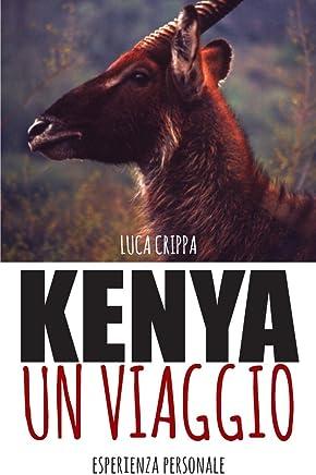 KENYA, UN VIAGGIO: Esperienza personale (Italian Edition)