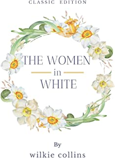 THE WOMAN IN WHITE: With original illustrations