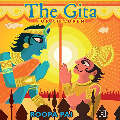 The Gita for Children                   Written by:                                                                                                                                 Roopa Pai                               Narrated by:                                                                                                                                 Sagar Arya                      Length: 7 hrs and 50 mins     5 ratings     Overall 4.4