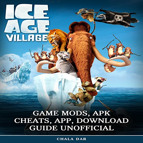 Ice Age Village Game Mods, Apk Cheats, App, Download Guide Unofficial audiobook cover art