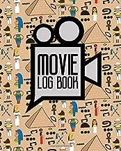 Movie Log Book: Diary Film, Journal Film, Film Genres List, Movie Diary, Cute Ancient Egypt Pyramids Cover (Movie Log Books) (Volume 12)