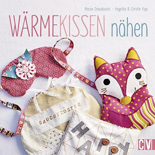 Wärmekissen nähen von Marion Dawidowski (1. August 2015) Gebundene Ausgabe