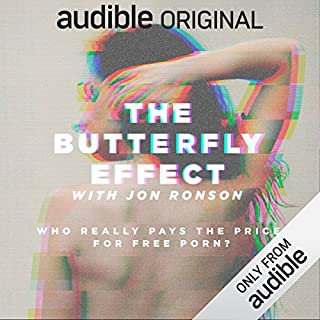 The Butterfly Effect with Jon Ronson                   Written by:                                                                                                                                 Jon Ronson                               Narrated by:                                                                                                                                 Jon Ronson                      Length: 3 hrs and 25 mins     18 ratings     Overall 4.3