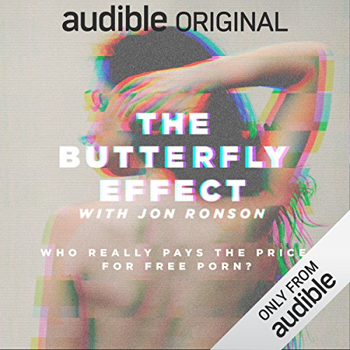 The Butterfly Effect with Jon Ronson                   By:                                                                                                                                 Jon Ronson                               Narrated by:                                                                                                                                 Jon Ronson                      Length: 3 hrs and 25 mins     13,031 ratings     Overall 4.1