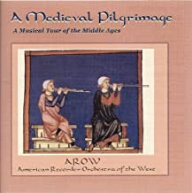A Medieval Pilgrimage: A Musical Tour of the Middle Ages