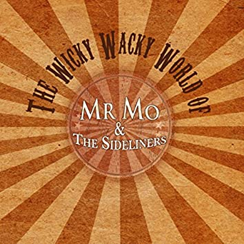 The Wicky Wacky World of Mr Mo & the Sideliners