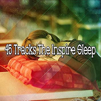 45 Tracks The Inspire Sleep
