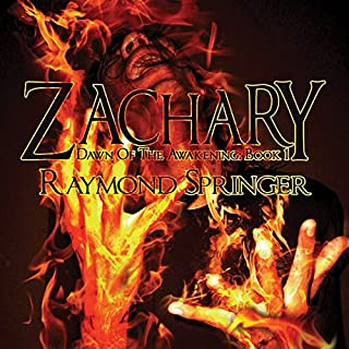 Zachary: Dawn of the Awakening, Book 1                   By:                                                                                                                                 Raymond Springer                               Narrated by:                                                                                                                                 Larry Oliver                      Length: 8 hrs and 27 mins     6 ratings     Overall 4.8