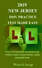 2019 New Jersey DMV Practice Test made Easy: Over 150 Questions on practice test, written exams, license permit, study and...