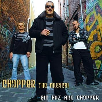 Chopper The Musical