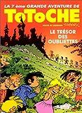 Totoche, tome 7 - Le Trésor des oubliettes