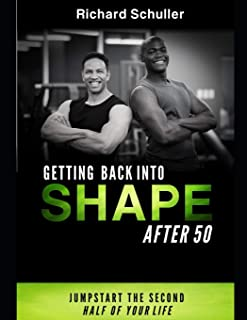 Get Back in Shape After 50: Jump Start the Second Half of Your Life