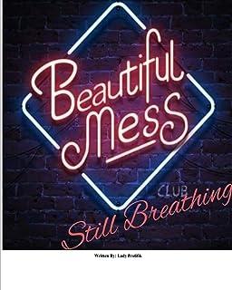 Beautiful Mess, Still Breathing