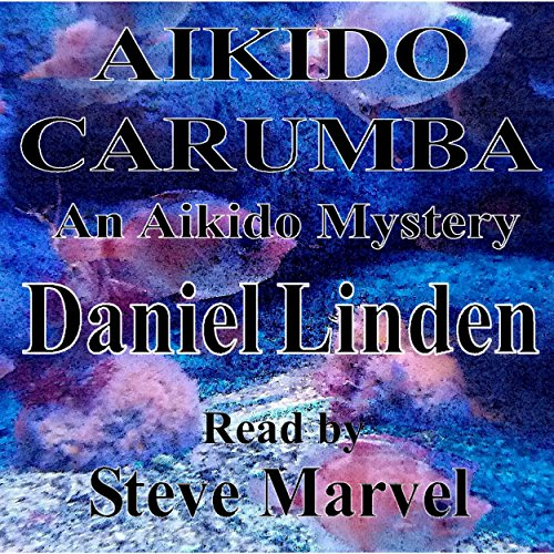 Aikido Carumba: An Aikido Mystery  audiobook cover art
