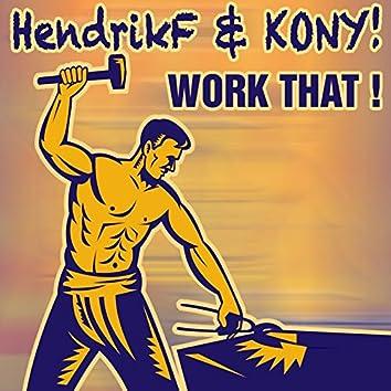 Work That !