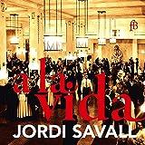 Jordi Savall: a la Vida - Live Recordings