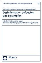 Desinformation Aufdecken Und Bekampfen: Interdisziplinare Ansatze Gegen Desinformationskampagnen Und Fur Meinungspluralitat (Schriften Zum Medien- Und Informationsrecht) (German Edition)