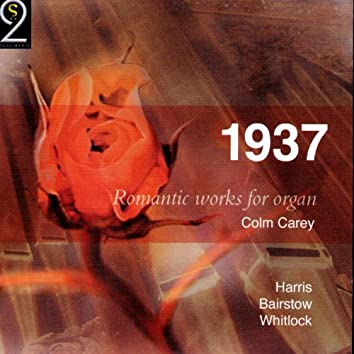 1937: Romantic Works For Organ