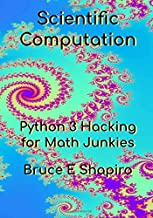 Scientific Computation: Python 3 Hacking for Math Junkies