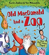 Old Macdonald Had a Zoo (Lift the Flap) by Curtis Jobling (27-Mar-2014) Paperback