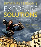 Bryan Peterson's Exposure Solutions: The Most...