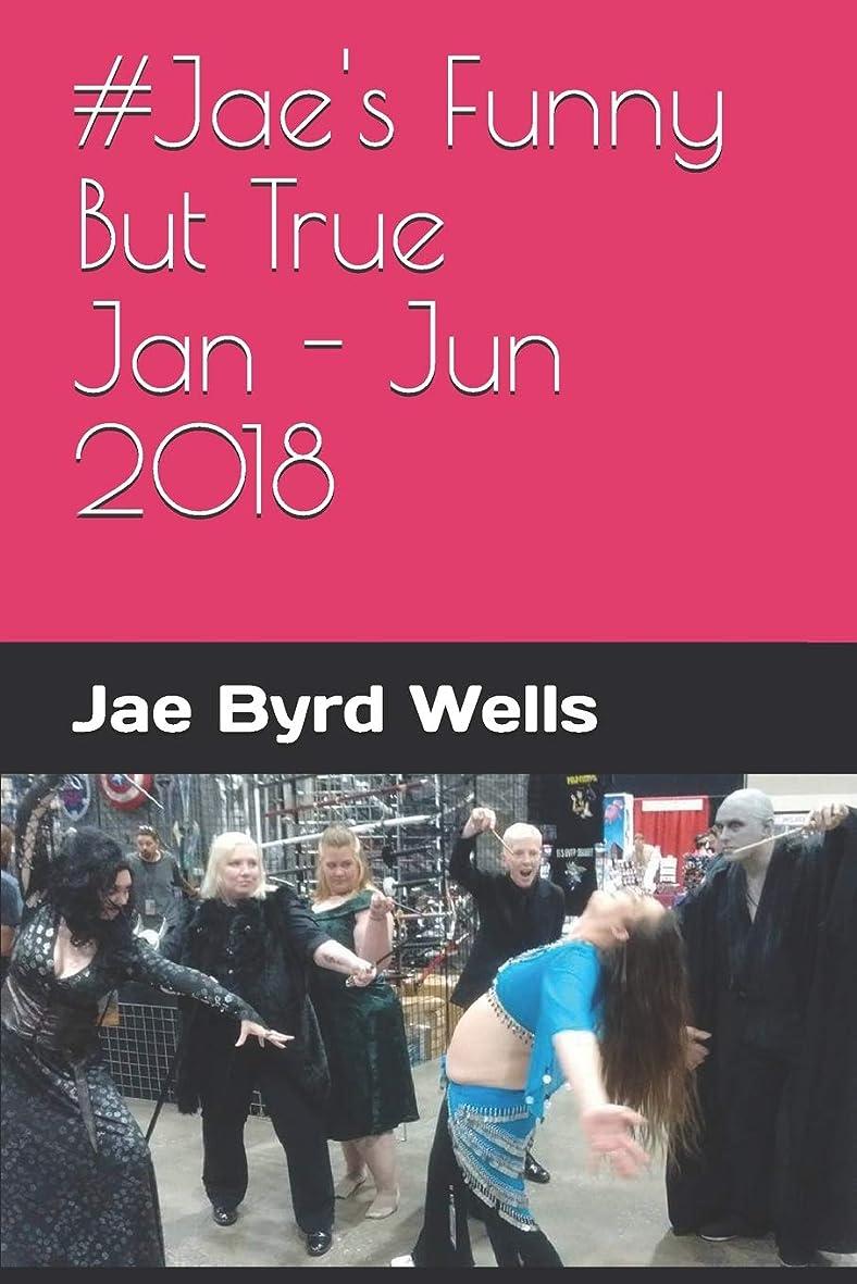 収束添加剤ロッド#Jae's Funny But True Jan - Jun 2018 (Get The Bubblewrap, Jae)