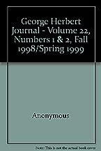 George Herbert Journal - Volume 22, Numbers 1 & 2, Fall 1998/Spring 1999