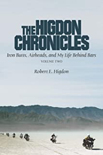 The Higdon Chronicles: Iron Butts, Airheads, and My Life Behind Bars (Volume Two)
