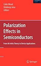 Polarization Effects in Semiconductors: From Ab Initio Theory to Device Applications