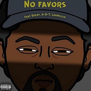No Favors (feat. Deezy, A-D-T & Louwillie) [Explicit]