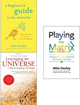 Mike Dooley Collection 3 Books Set (A Beginners Guide to the Universe [Hardcover], Leveraging the Universe, Playing the Matrix [Hardcover])