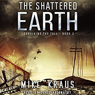 The Shattered Earth     Surviving the Fall Series, Book 3              Auteur(s):                                                                                                                                 Mike Kraus                               Narrateur(s):                                                                                                                                 Chris Abernathy                      Durée: 2 h et 26 min     Pas de évaluations     Au global 0,0