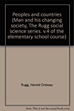 Peoples and countries (Man and his changing society, The Rugg social science series. v.4 of the elementary school course)