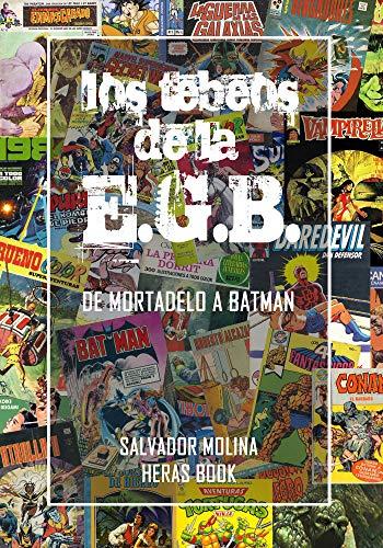 Los tebeos de la E.G.B.: de Mortadelo a Batman eBook: Molina ...