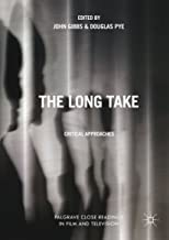 The Long Take: Critical Approaches (Palgrave Close Readings in Film and Television)