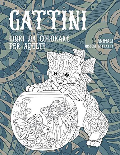 Libri da colorare per adulti - Disegni astratti - Animali - Gattini