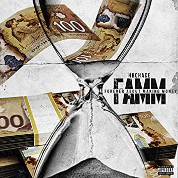 FAMM: Forever About Makin' Money