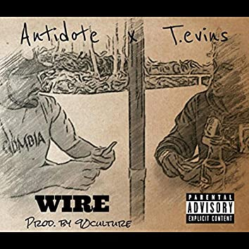 Wire (Feat. Antidote X T.Evins)